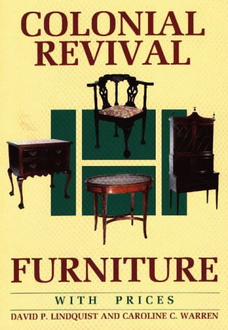 Colonial Revival Furniture: With Prices (Wallace-Homestead Furniture: Lindquist, David P.,