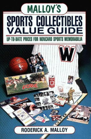 9780870696893: Malloy's Sports Collectibles Value Guide: Up-To-Date Prices for Noncard Sports Memorabilia
