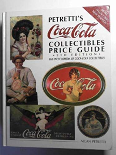 9780870697296: Petretti's Coca-Cola Collectibles Price Guide (Warman's Coca-Cola Collectibles: Identification & Price Guide)