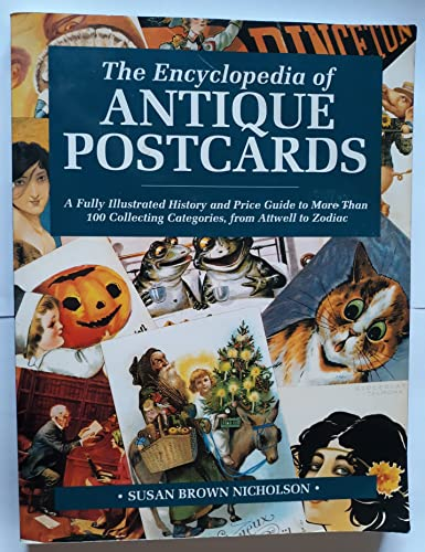 The Encyclopedia of Antique Postcards: A Fully Illustrated History and Price Guide to More Than 1...