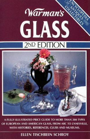 Warman's Glass (Encyclopedia of Antiques and Collectibles): Schroy, Ellen Tischbein