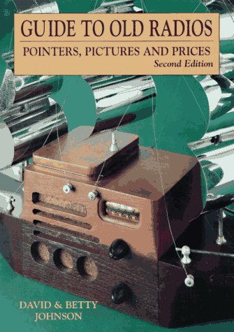 9780870697401: Guide to Old Radios: Pointers, Pictures, and Prices