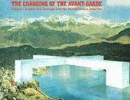 9780870700040: The Changing of the Avant-Garde: Visionary Architectural Drawings from the Howard Gilman Collection