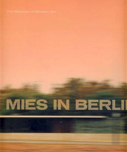 Mies in Berlin: RILEY, Terence & BERGDOLL, Barry