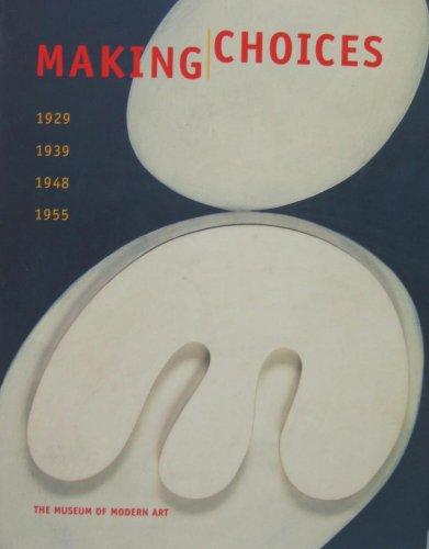 Making Choices: 1929, 1939, 1948, 1955.: GALASSI, Peter, et al.
