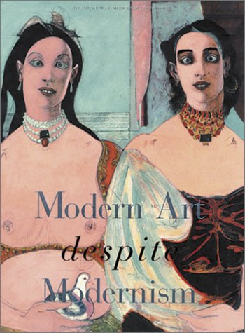 Modern Art Despite Modernism (0870700316) by Storr, Robert; Lowry, Glenn; Balthus; De Chirico, Giorgio; Shahn, Ben; Bacon, Francis; Beckmann, Max; Clemente, Francesco; Dali, Salvador; Freud,...
