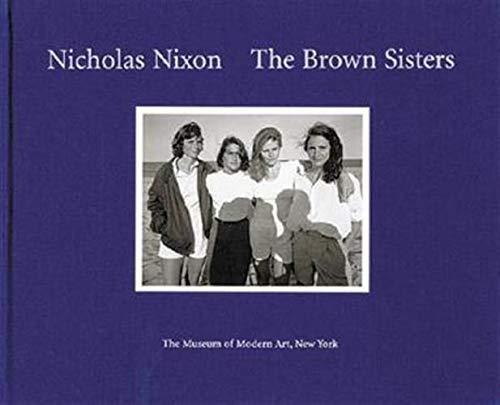 9780870700422: Nicholas Nixon the Brown Sisters