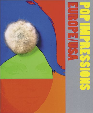 Pop Impressions Europe/USA: Prints and Multiples from The Museum of Modern Art (0870700774) by Alain Jacquet; Allan D'Arcangelo; Allen Jones; Bernard Rancillac; Christo; Colin Self; Cronica Equipo; Derek Boshier; Eduardo Arroyo; Eduardo...