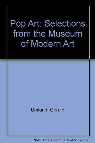 Pop Art: Selections from the Museum of Modern Art: Umland, Gerald