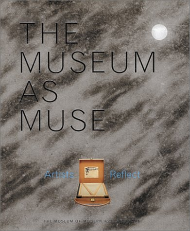 9780870700910: The Museum as Muse: Artists Reflect