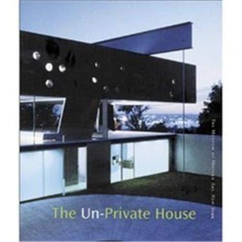 9780870700972: The Un-Private House