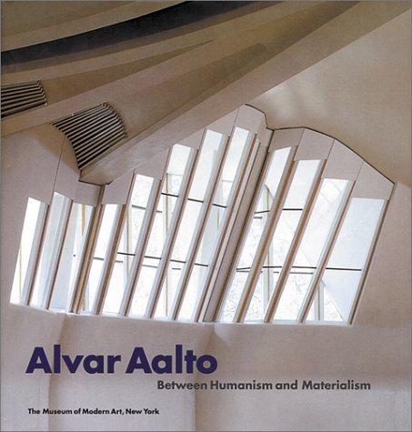 Alvar Aalto: Between Humanism and Materialism: Korvenmaa, Pekka; Treib, Marc