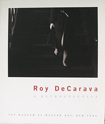 Roy DeCarava: A Retrospective.: Peter Galassi.