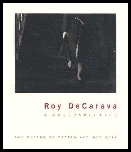 Roy DeCarava: A Retrospective: Peter Galassi; Roy DeCarava
