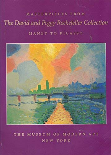 9780870701566: Masterpieces from the David and Peggy Rockefeller collection: Manet to Picasso