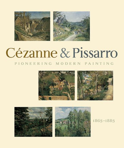 9780870701849: Pioneering Modern Painting: Cezanne And Pissarro 1865 To 1885