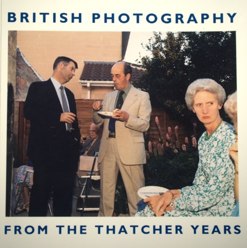 British Photography from the Thatcher Years: Kismaric, Susan