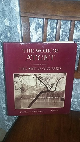 The Work Of Atget, Volume 2: The Art of Old Paris: John Szarkowsk, Maria Hambourg