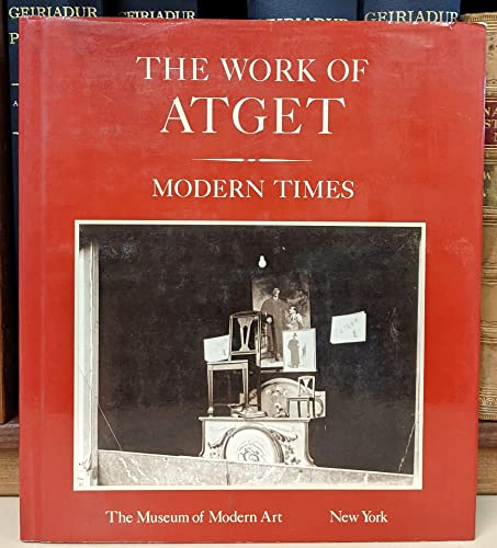 The Work of Atget Volume 4: Modern Times: Atget, Eugene and John Szarkowski, Maria Morris Hambourg