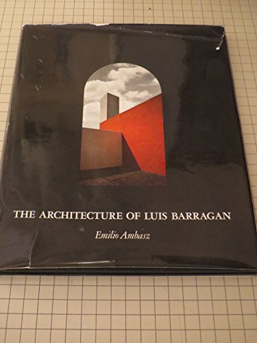 The Architecture of Luis Barragan: Ambasz, Emilio
