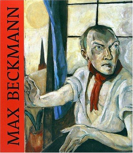 Max Beckmann: Anette Kruszynski; Barbara Buenger; Charles Haxthausen; Jill Lloyd; Nina Peter; ...