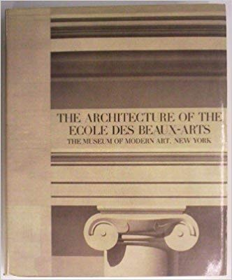 The Architecture of the Ecole Des Beaux-Arts