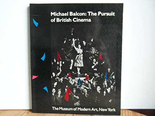 BALCON MICHAEL > MICHAEL BALCON: THE PURSUIT OF BRITISH CINEMA: