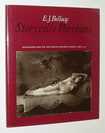 E. J. Bellocq: Storyville Portraits: Photographs from the New Orleans Red Light District, Circa ...