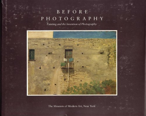 9780870702532: Before Photography: Painting and the Invention of Photography