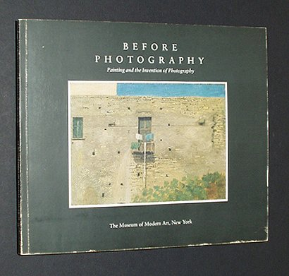 9780870702549: Before Photography: Painting and the Invention of Photography