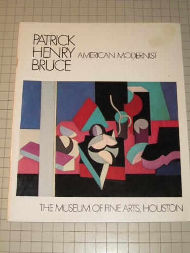 Patrick Henry Bruce, American Modernist: A Catalogue Raisonne: Bruce, Patrick Henry] Agee, William ...