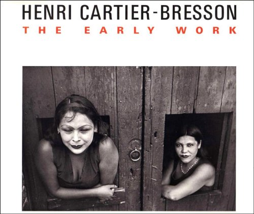 9780870702617: Henri Cartier-Bresson: The Early Work