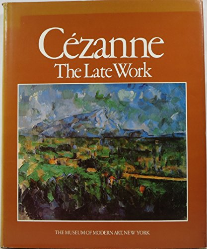 9780870702785: Cezanne: The Late Work