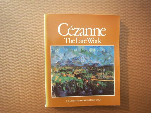 9780870702792: Cezanne: The Late Work : Essays