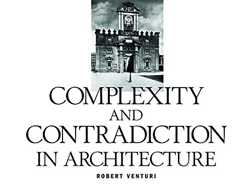 Complexity and Contradiction in Architecture (Museum of: Robert Venturi