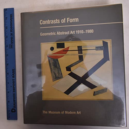 9780870702877: Contrasts of Form. Geometric abstract art, 1910-1980. From the collection of the Museum of Modern Art Including the Riklis Collection of McCrory Corporation.
