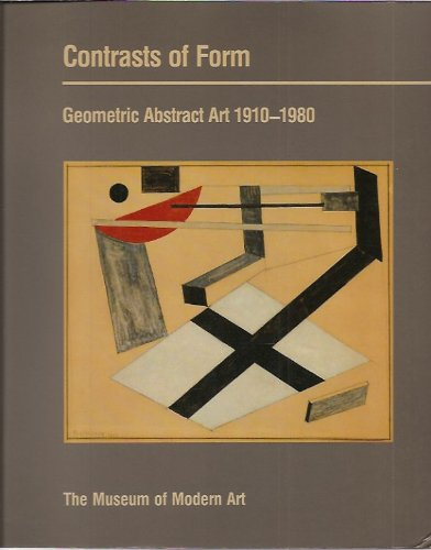 Contrasts of Form: Geometric Abstract Art 1910-1980: Dabrowski, Magdalena