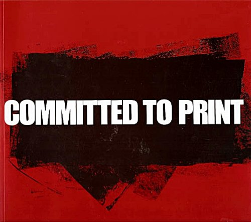 Committed to Print: Social and Political Themes in Recent American Printed Art
