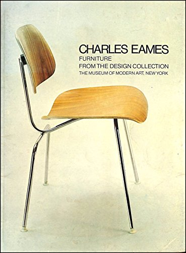Charles Eames: Furniture from the Design Collection.: DREXLER, Arthur.