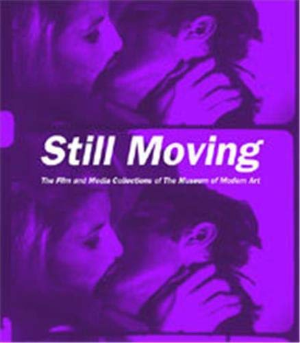 9780870703263: Still Moving: The Film and Media Collections of The Museum of Modern Art