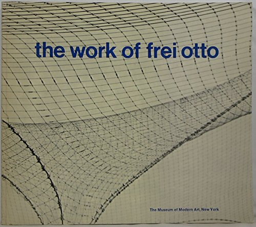 Work of Frei Otto.: GLAESER, Ludwig.