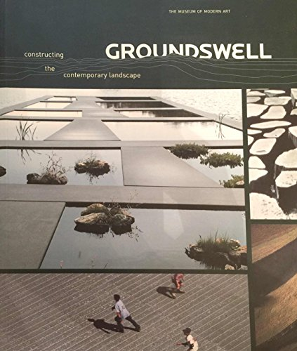 Groundswell. Constructing the contemporary landscape. [Catalogue compiled, written and edited by ...
