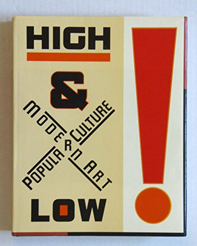 High & Low: Modern Art and Popular Culture: Varnedoe, Kirk & Adam Gopnik