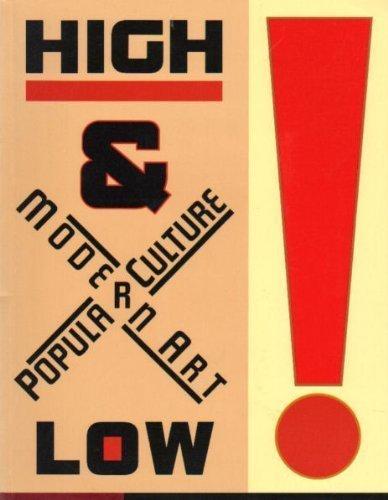 High and Low : Modern Art and Popular Culture: Varnedoe, Kirk; Gopnick, Adam