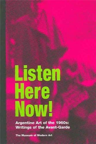 9780870703669: Listen Here Now! Argentine Art of the 1960s: Writings of the Avant-Garde