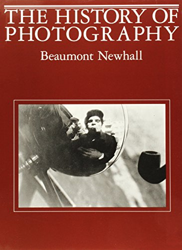 The History of Photography : From 1839 to the Present Day: Newhall, Beaumont