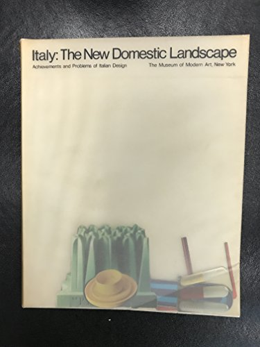 9780870703942: Italy: The New Domestic Landscape: Achievements and Problems of Italian Design