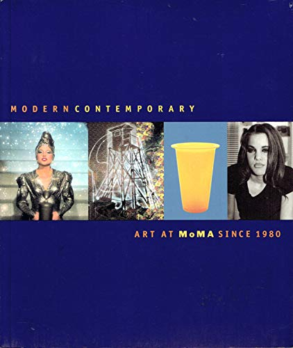 9780870704079: Modern Contemporary: Art at MoMA Since 1980