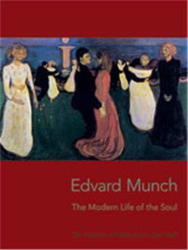 Edvard Munch: The Modern Life of the Soul: Ed. Mcshine, Kynaston
