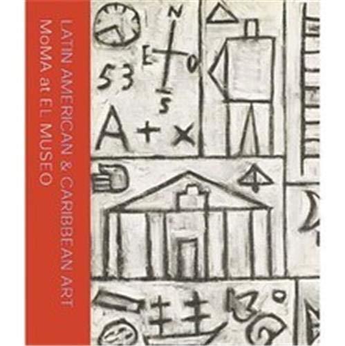 Latin American & Caribbean Art: MoMA At El Museo (0870704605) by Miriam Basilio; Deborah Cullen; Luis Perez-Oramas; Gary Garrels; Fatima Bercht; Harper Montgomery; Rocio Aranda-Alvarado; James Wechsler